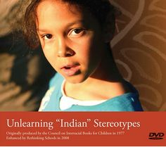 "Unlearning ""Indian"" Stereotypes (film) (via Rethinking Schools) (12 min) (2008) ""... features a 12-minute slideshow in which the children talk about common stereotypes regarding Native dress, housing and other aspects of their culture – especially those found in children's books. We also gain insight into Native history through the eyes of these children, including as they discuss issues such as the many treaties that have been broken and mention why they don't celebrate certain observances."