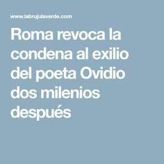 Roma revoca la condena al exilio del poeta Ovidio dos milenios después