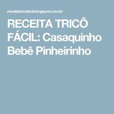 RECEITA TRICÔ FÁCIL: Casaquinho Bebê Pinheirinho