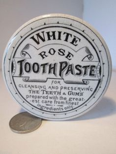 ANTIQUE WHITE ROSE TOOTH PASTE TRANSFER PRINTED POT LID EARLY FLAT TOP 1890s Vintage Bottles, Vintage Labels, Advertising Ads, Vintage Advertisements, Tooth Paste, Old Crocks, Pot Lids, Needful Things, White Roses
