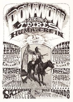 POW-WOW - A Gathering of the Tribes for a Human Be-In (Timothy Leary / Jerry Rubin / Allen Ginsberg etc. + All San Francisco rock bands) January 14, 1967 Polo Grounds, Golden Gate Park - San Francisco. Artist: Rick Griffin.