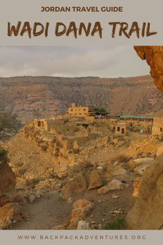 Hiking the Wadi Dana Trail in Jordan - Backpack Adventures Eastern Travel, Asia Travel, Travel Abroad, Best Travel Guides, Travel Advice, Travel Ideas, Travel Tips, Places To Travel, Travel Destinations