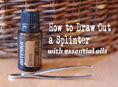 How to Draw Out a Splinter with doTERRA clove essential oil. Apply one drop every 10 minutes until it comes out. Clove Essential Oil, Essential Oil Uses, Natural Essential Oils, Natural Oils, Young Living Oils, Young Living Essential Oils, Removing A Splinter, How To Remove Splinters, Draw Out Splinter