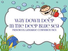 """Over 50 pages of preschool speech & language activities to go along with the awesome book, """"Way Down Deep in the Deep Blue Sea,"""" by Jan Peck. This book is perfect for little ones. It has repetition, simple phrases, and a vibrant pictures for all to enjoy!"""