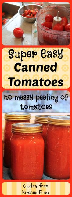 Super-easy method for canning tomatoes - no messy peeling required.