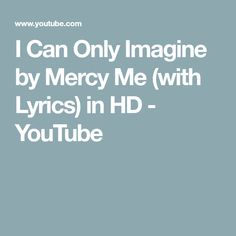 i can only imagine mercy me