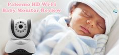Palermo HD Wi-Fi Baby Monitor Review - Baby Monitor 101 http://www.babymonitor101.com/palermo-hd-wi-fi-baby-monitor-review/