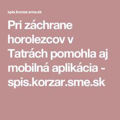 Pri záchrane horolezcov v Tatrách pomohla aj mobilná aplikácia - spis.korzar.sme.sk
