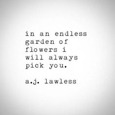 20 Love Poems To Help You Win Back Her Love In an endless garden of flowers I will always pick you. AJ Lawless The post 20 Love Poems To Help You Win Back Her Love appeared first on Diy Flowers. Flower Poem, Flower Quotes Love, Flower Qoutes, Quotes About Flowers, Flower Sayings, Love Poem For Her, Love Poems, The Words, Quotes For Him
