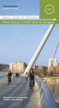 ANILLO VERDE DE ZARAGOZA: AVZ. Primera ruta señalizada en torno a la ciudad, y recorre los tramos recuperados del Ebro y del Canal Imperial conectados, al oeste por el corredor verde Oliver-Valdefierro y al este por la vía verde de La Cartuja. A este anillo principal se une ahora una nueva ruta que complementa el AVZ: el Anillo Verde Norte, que incluye otro gran corredor ecológico: el río Gállego. Disponible en @ http://roble.unizar.es/record=b1644684~S4*spi