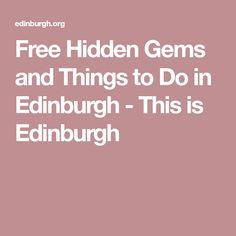 Free Hidden Gems and Things to Do in Edinburgh - This is Edinburgh Scotland Travel, Ireland Travel, Scotland Trip, Free Things To Do, Edinburgh, Stuff To Do, Gems, Holiday Ideas, London