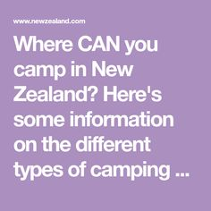 Where CAN you camp in New Zealand? Here's some information on the different types of camping available, and what you can and can't do when camping in NZ.