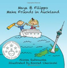 Maya & Filippo Make Friends in Auckland (Volume 1) by Alinka Rutkowska,http://www.amazon.com/dp/1493626949/ref=cm_sw_r_pi_dp_qqC1sb126N8632A6