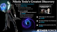 We are facing the same Suppression that Nikola Tesla was because we are going straight to heart of the matter. Tesla was an aetheric engineer and the finest that … Nikola Tesla Inventions, Nikola Tesla Quotes, Electric Universe, Nicolas Tesla, Radiant Energy, Tesla S, Tesla Power, Tesla Coil, Quantum Physics