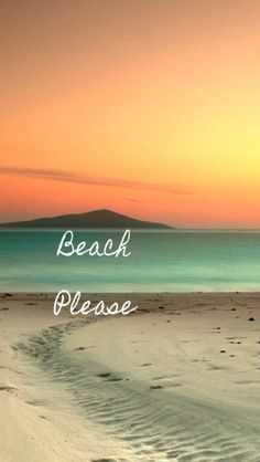 Beach Please :) Tap to see more beautiful iPhone quotes wallpapers! - @mobile9