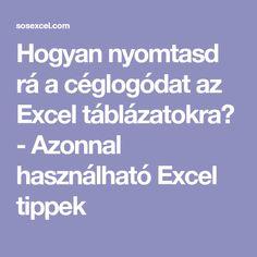 Hogyan nyomtasd rá a céglogódat az Excel táblázatokra? - Azonnal használható Excel tippek