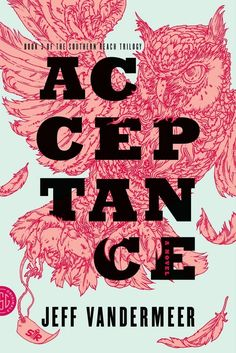 Acceptance by Jeff VanderMeer | 32 Of The Most Beautiful Book Covers Of 2014