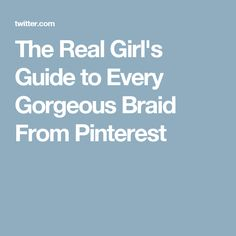 The Real Girl's Guide to Every Gorgeous Braid From Pinterest