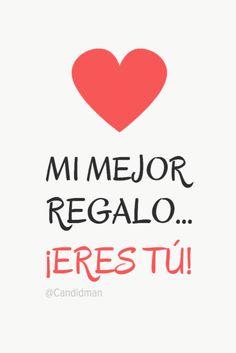 """Mi mejor #Regalo""... ¡Eres tú! @candidman #Frases #Navidad #Amor #Candidman Frases Love, Amor Quotes, Mr Wonderful, I Love You, My Love, Love Phrases, Human Emotions, Love Images, Love Notes"