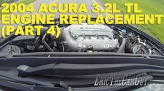 2004 Acura 3.2L TL Engine Replacement (Part 4)