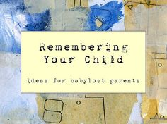 free ebook for grieving parents -- Remembering Your Child by Beth Morey #babyloss #grief <3