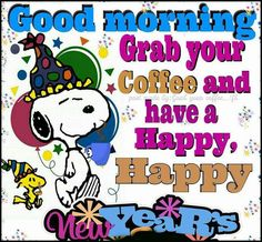 Good Morning and Happy New Year! Definitely time to grab your coffee and get this year started, for some it will be more than a cup or too! Time to start the resolutions and begin this great year! Snoopy Happy New Year, Happy New Years Eve, Happy New Year 2016, Snoopy Love, Charlie Brown And Snoopy, Snoopy And Woodstock, Happy New Year Pictures, Happy New Year Quotes, Quotes About New Year
