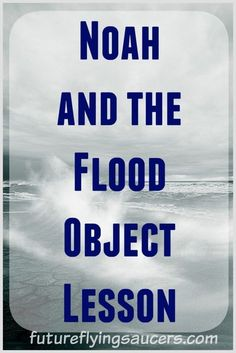 Noah and the Flood Object Lesson