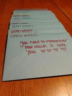 """No cash for gifts, no problem. Get several envolpes & fill each one with homemade """"coupons"""" or notes. Write : To Open when, then make a sad, stress, lonely, upset, love, blessing etc. one. G;)"""