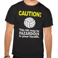 Volleyball Shirt: Caution #sport #tshirt