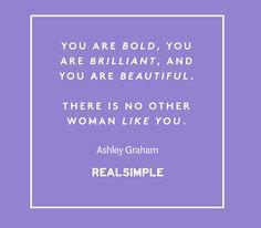 Inspiring words from Ashley Graham.