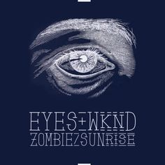 Eyes Wknd - Font in use : Zombie Sunrise. Available at :http://fontsofchaos.com/font-ZombieSunrise.htmlhttps://creativemarket.com/davidiscreative/1362-Zombie-Sunrise-font-patternshttp://www.myfonts.com/fonts/fonts-of-chaos/zombie-sunrise/