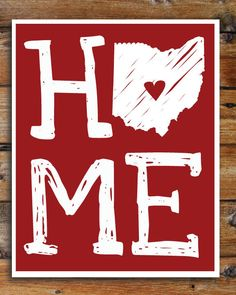 Home State Love // Home is Where The Heart Is // 8 x 10 Print Home Crafts, Arts And Crafts, The Buckeye State, Wall Accessories, Pinterest Projects, I Love Mom, Subway Art, Love Home, Dream Decor