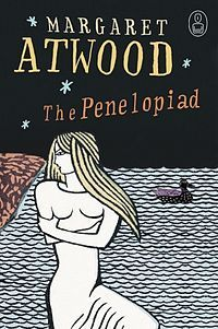 The Penelopiad: The Myth of Penelope and Odysseus by Margaret Atwood - Upper School Exceeded Summer Reading #summerreading