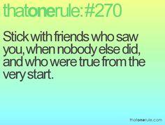 Stick with true friends<3