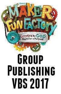 Group Publishing VBS 2017 - Maker Fun Factory - BorrowedBlessings.net