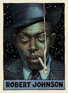 """hellhoundonmytrail: """" Robert Johnson by William Stout In a style similar to Jean Giraud Moebius and Robert Crumb's """"Heroes of the Blues Trading Cards"""" """" Robert Johnson, Henry Johnson, Robert Crumb, Rock Posters, Concert Posters, Jimi Hendricks, Delta Blues, Blues Artists, Jazz Artists"""