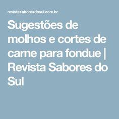 Sugestões de molhos e cortes de carne para fondue   Revista Sabores do Sul