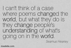 Quotes of Seamus Heaney About expectation, poetry, mind, chance ...