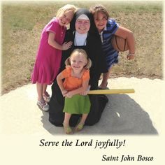 Serve the Lord joyfully!  #DaughtersofMaryPress #DaughtersofMary