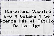 http://tecnoautos.com/wp-content/uploads/imagenes/tendencias/thumbs/barcelona-vapuleo-60-a-getafe-y-se-acerca-mas-al-titulo-de-la-liga.jpg Barcelona. Barcelona vapuleó 6-0 a Getafe y se acerca más al título de la Liga, Enlaces, Imágenes, Videos y Tweets - http://tecnoautos.com/actualidad/barcelona-barcelona-vapuleo-60-a-getafe-y-se-acerca-mas-al-titulo-de-la-liga/