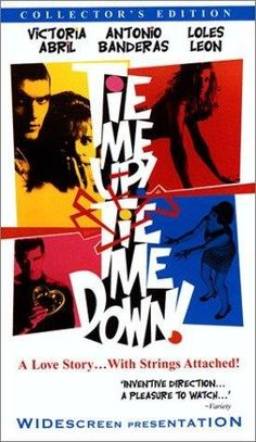 Tie Me Up Tie Me Down - 1990  Director - Pedro Almodovar