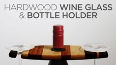 Hardwood Wine Glass / Bottle Holders as Christmas Gifts for my Mom and Her Friends https://youtu.be/eyYgUWO2h_I