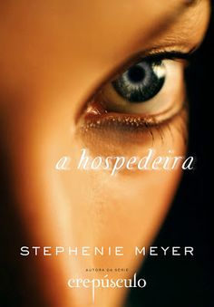 A Hospedeira, de Stephenie Meyer.