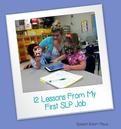 Speech Room News: 12 Things I learned at my first SLP job. Pinned by SOS Inc. Resources. Follow all our boards at pinterest.com/sostherapy for therapy resources.