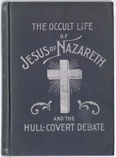 "'The Occult Life of Jesus Of Nazareth'. (please bear in mind that the word ""occult"" literally means ""hidden""... nothing more.)"