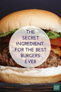If you want to taste the best burger of your life, give this secret ingredient a shot.