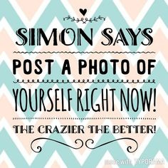 "Simon Says, ""Post a Photo of Yourself RIGHT NOW! The Crazier the Better!"" - Scentsy Facebook Online Party in you PJs - Let's Par-tay! Message my page now! www.fb.me/KindleMyHeartByCora"