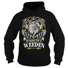 WEEDEN In case of emergency my blood type is WEEDEN - WEEDEN T Shirt, WEEDEN Hoodie, WEEDEN Family, WEEDEN Tee, WEEDEN Name, WEEDEN bestseller, WEEDEN shirt #gift #ideas #Popular #Everything #Videos #Shop #Animals #pets #Architecture #Art #Cars #motorcycles #Celebrities #DIY #crafts #Design #Education #Entertainment #Food #drink #Gardening #Geek #Hair #beauty #Health #fitness #History #Holidays #events #Home decor #Humor #Illustrations #posters #Kids #parenting #Men #Outdoors #Photography…