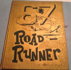 Cruise book cover: 67 Road Runner, USS Nicholas DD449, courtesy of Thomas Olszewski. Tin Can Sailors - The National Assn. of Destroyer Veterans