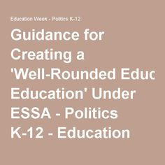 A new Education Commission of the States report provides states a few pointers on how they can consider expanding learning opportunities for students beyond reading and math. Education Week, Politics, Wellness, Math, Learning, Create, Math Resources, Studying, Teaching